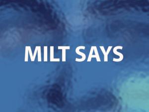 milt-says-1